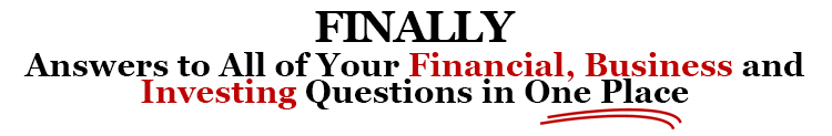 Answers to all of your financial questions in one place!